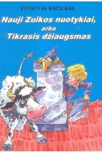 Nauji Zuikos nuotykiai, arba Tikrasis džiaugsmas | Vytautas Račickas