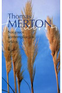 Naujosios kontempliacijos sėklos | Thomas Merton