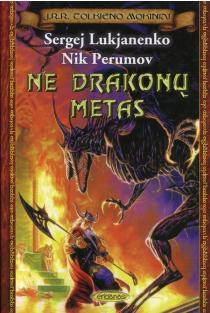 Ne drakonų metas (Serija J. R. R. Tolkieno mokiniai, 10 tomas)   Sergej Lukjanenko, Nik Perumov