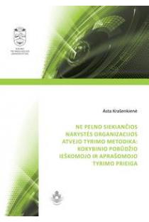 Ne pelno siekiančios narystės organizacijos atvejo tyrimo metodika: kokybinio pobūdžio ieškomojo ir aprašomojo tyrimo prieiga | Asta Krašenkienė