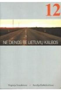 Nė dienos be lietuvių kalbos: 12 pamokų. Mokinio knyga | Virginija Stumbrienė, Aurelija Kaškelevičienė