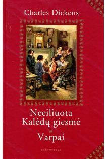 Neeiliuota Kaledų giesmė. Varpai | Charles Dickens