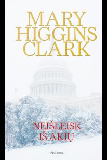 Neišleisk iš akių | Mary Higgins Clark