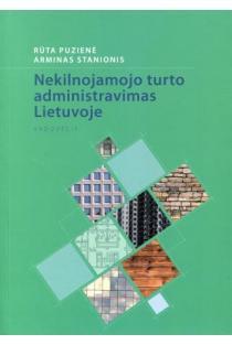 Nekilnojamojo turto administravimas Lietuvoje | Rūta Puzienė, Arminas Stanionis