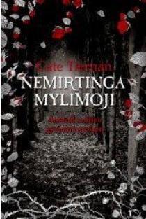 "Nemirtinga mylimoji (1-oji trilogijos ""Nemirtinga mylimoji"" knyga) | Cate Tiernan"
