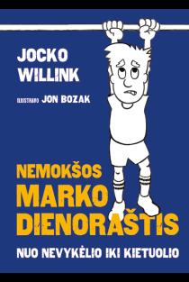 Nemokšos Marko dienoraštis. Nuo nevykėlio iki kietuolio | Jocko Willink