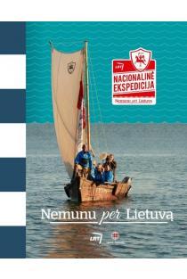 Nacionalinė ekspedicija. Nemunu per Lietuvą | Selemonas Paltanavičius