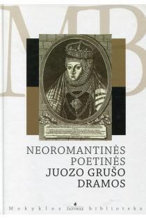 Neoromantinės poetinės Juozo Grušo dramos (Mokyklos biblioteka) |
