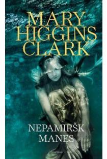 Nepamiršk manęs | Mary Higgins Clark