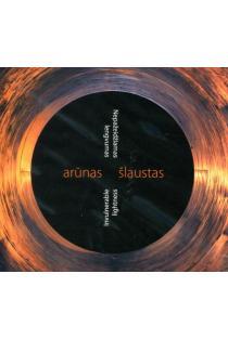Nepažeidžiamas lengvumas (CD) | Arūnas Šlaustas