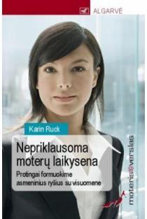 Moteris@verslas. Nepriklausoma moterų laikysena | Karin Ruck