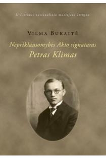 Nepriklausomybės Akto signataras Petras Klimas | Vilma Bukaitė