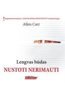 Lengvas būdas nustoti nerimauti | Allen Carr