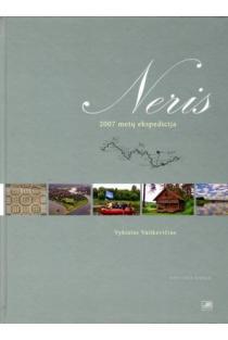 Neris. 2007 metų ekspedicija. Ketvirta knyga | Vykintas Vaitkevičius