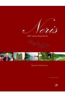 Neris. 2007 metų ekspedicija. Antra knyga | Vykintas Vaitkevičius
