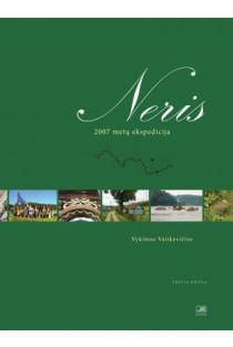 Neris. 2007 metų ekspedicija. Trečia knyga | Vykintas Vaitkevičius