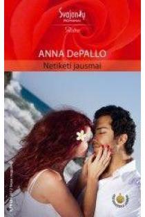 Netikėti jausmai (Aistra) | Anna DePalo
