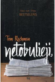 Netobulieji | Tom Rachman