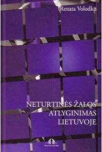 Neturtinės žalos atlyginimas Lietuvoje | Renata Volodko