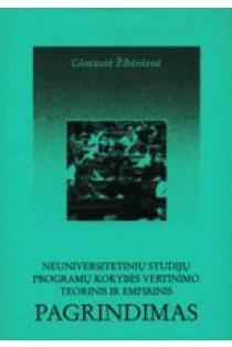 Neuniversitetinių studijų programų kokybės vertinimo teorinis ir empirinis pagrindimas | Gintautė Žibėnienė