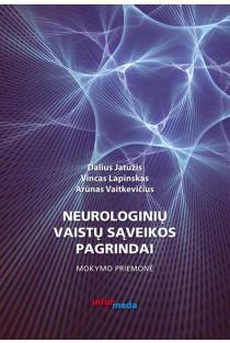 Neurologinių vaistų sąveikos pagrindai | Dalius Jatužis, Vincas Lapinskas, Arūnas Vaitkevičius