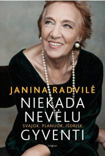 Niekada nevėlu gyventi | Janina Radvilė