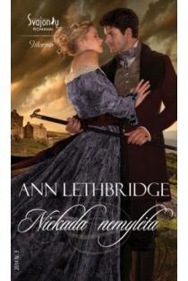 Niekada nemylėta | Ann Lethbridge