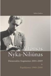 Dienoraščio fragmentai 2001-2009 ir papildymai 1940-2000 | Alfonsas Nyka - Niliūnas