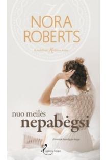 Nuo meilės nepabėgsi (4 knyga) | Nora Roberts