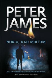 Noriu, kad mirtum | Peter James
