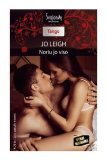 Noriu jo viso (Tango) | Jo Leigh