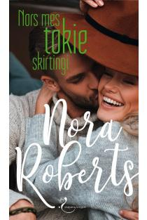 Nors mes tokie skirtingi | Nora Roberts
