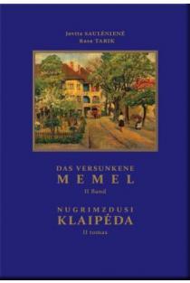 Nugrimzdusi Klaipėda II. Dar Versunkene Memel II | Jovita Saulėnienė, Rasa Tarik