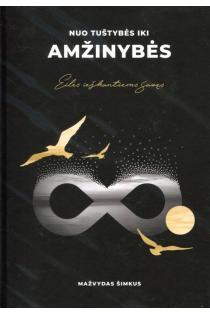 Nuo tuštybės iki amžinybės | Mažvydas Šimkus