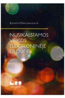 Nusikalstamos veikos elektroninėje erdvėje | Renata Marcinauskaitė