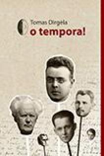 O tempora! | Tomas Dirgėla