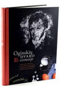 Oginskių dvaro virtuvėje | Rimvydas Laužikas, Liutauras Čeprackas, Jarosław Dumanowski, Arvydas Pacevičius