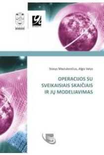 Operacijos su sveikaisiais skaičiais ir jų modeliavimas | Stasys Maciulevičius, Algis Valys