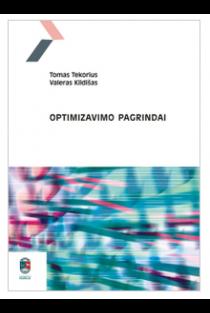 Optimizavimo pagrindai | Tomas Tekorius, Valeras Kildišas