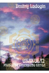 Orakulai. Problemų sprendimo knyga | Dmitrij Ladogin