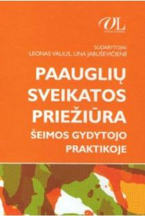 Paauglių sveikatos priežiūra šeimos gydytojo praktikoje | Sud. L. Valius , l. Jaruševičienė