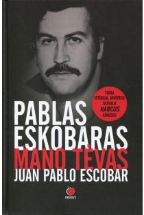 Pablas Eskobaras - mano tėvas | Juan Pablo Escobar