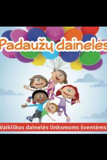 Padaužų dainelės. Vaikiškos dainėlės linksmoms šventėms! (CD) |
