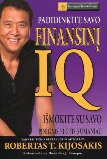 Padidinkite savo finansinį IQ | Robertas T. Kijosakis