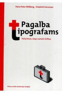 Pagalba tipografams. Patarimai, kaip vartoti šriftus | Hans Peter Willberg, Friedrich Forssman