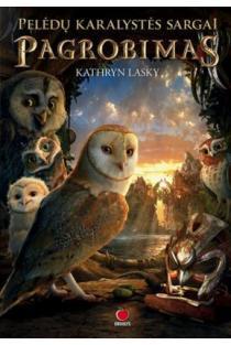 Pelėdų karalystės sargai. Pagrobimas (2-as leidimas) | Kathryn Lasky