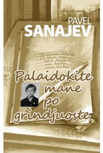 Palaidokite mane po grindjuoste | Pavel Sanajev
