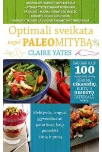 Optimali sveikata pagal paleomitybą | Claire Yates