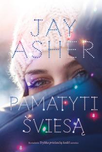Pamatyti šviesą | Jay Asher
