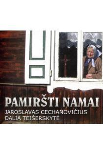 Pamiršti namai (CD) | Jaroslavas Cechanovičius, dalia Teišerskytė
